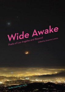 Wide Awake Poets of Los Angeles and Beyond Edited by Suzanne Lummis